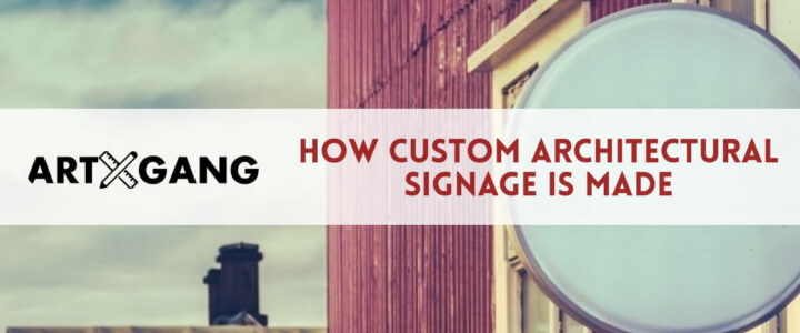 How Custom Architectural Signage is Made